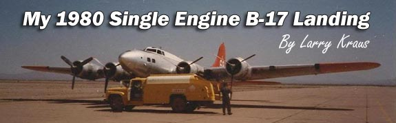 My 1980 Single Engine B-17 Landing by Larry Kraus
